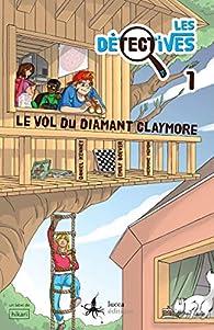 Les détectives, tome 1 : Le vol du diamant Claymore par Emily Boever
