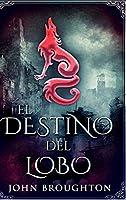 El Destino Del Lobo: Edición de Letra Grande en Tapa dura