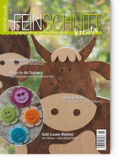 FEINSCHNITTkreativ Ausgabe 15 – Das Magazin für Laub- und Dekupiersägearbeiten (Sommer 2018)