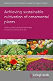 Achieving sustainable cultivation of ornamental plants (Burleigh Dodds Series in Agricultural Science Book 82) (English Edition)