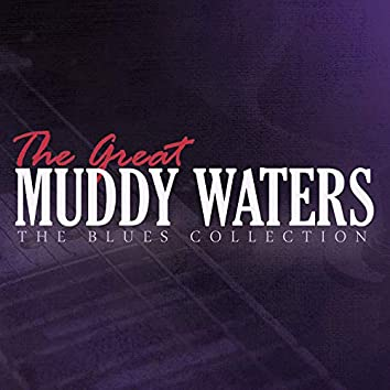 The Great Muddy Waters