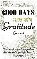Good Days Start With Gratitude Journal: Grattitude journal for women