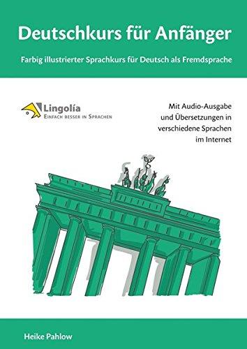 Deutschkurs für Anfänger: Farbig illustrierter Sprachkurs für Deutsch als Fremdsprache