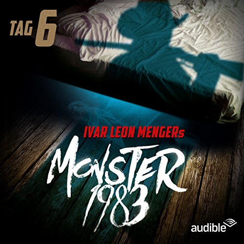 Monster 1983: Tag 6 (Monster 1983, 6) audiobook cover art