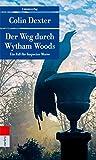 Der Weg durch Wytham Woods: Ein Fall für Inspector Morse 10