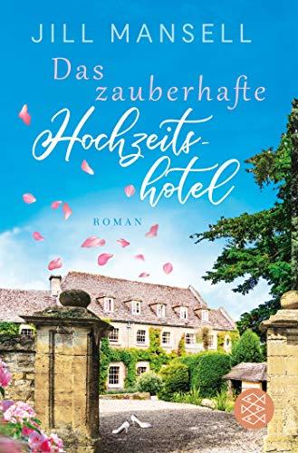 Das zauberhafte Hochzeitshotel: Roman