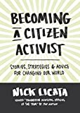 Image of Becoming a Citizen Activist: Stories, Strategies & Advice for Changing Our World