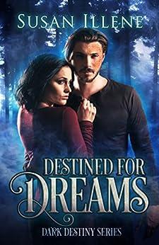 Destined for Dreams: Book 2 (Dark Destiny Series) by [Susan Illene]