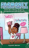 Harmoney & the Empty Piggy Bank: A Book about Money, Budgeting, Entrepreneurship, and Persistence