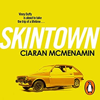 Skintown                   By:                                                                                                                                 Ciaran McMenamin                               Narrated by:                                                                                                                                 Ciaran McMenamin                      Length: 6 hrs and 48 mins     34 ratings     Overall 4.8