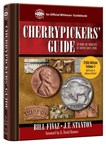 Cherrypickers' Guide To Rare Die Varieties of United States Coins: Half Cents Through Nickel Five-cent Pieces: 1