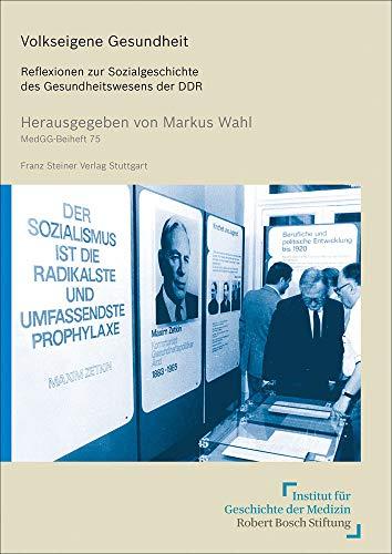 Volkseigene Gesundheit: Reflexionen zur Sozialgeschichte des Gesundheitswesens der DDR