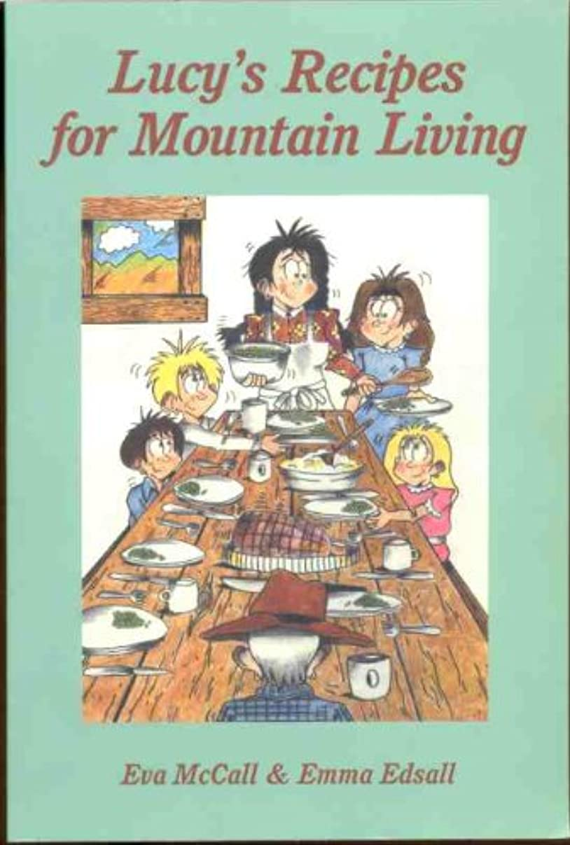 類似性彫刻家災難Lucy's Recipes for Mountain Living (Edge of Heaven Series Book 3) (English Edition)