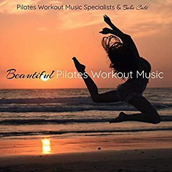 Beautiful Pilates Workout Music – Pilates and Stretching Chillout Fitness Music, Body Toning & Relaxation