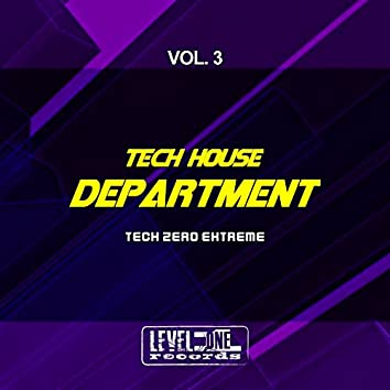 Tech House Department, Vol. 3 (Tech Zero Extreme)