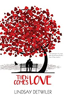 Then Comes Love by [Lindsay Detwiler, Claire Smith, Hot Tree Editing]