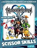 Kingdom Hearts Scissor Skills: Crayola Creativity Cutting And Paste Skills Workbook Kingdom Hearts (Exclusive Illustrations)