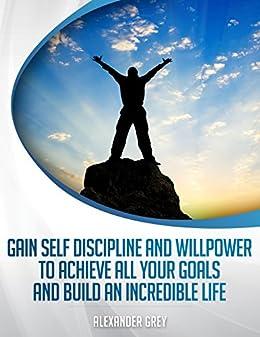 AUTO-DISCIPLINA: como ganhar disciplina e força de vontade