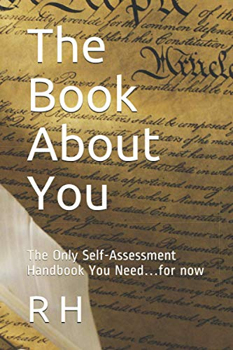 The Book About You: The Only Self-Assessment Handbook You Need…for now