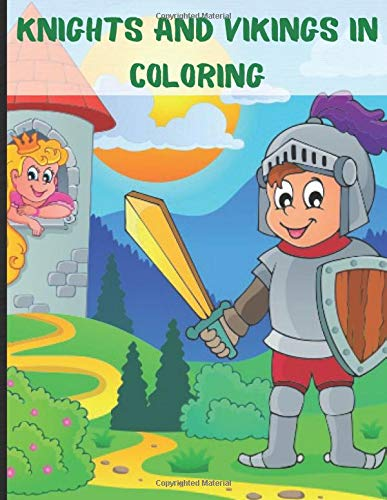 Knights and Vikings in coloring: Colouring book from 4 years old on the theme of the Middle Ages and the Vikings - drawing without overflowing 50 ... of the time - booklet for boys and girls