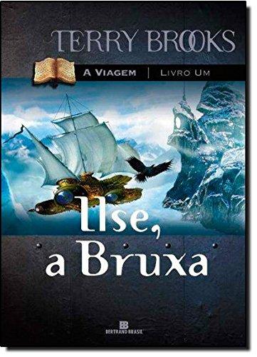 Ilse, A Bruxa - Trilogia A Viagem. Volume 1