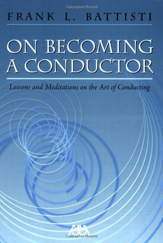 On Becoming a Conductor: Lessons and Meditations on the...