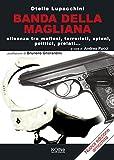 Banda della Magliana: Alleanza tra mafiosi, terroristi, spioni, politici, prelati