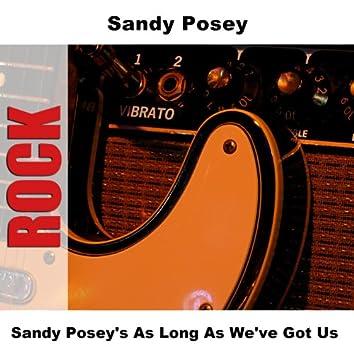Sandy Posey's As Long As We've Got Us
