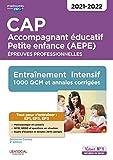 CAP Accompagnant éducatif Petite enfance - Epreuves professionnelles - EP1, EP2 et EP3 - Entraînement intensif - 1000 QCM et annales - Sessions 2021-2022