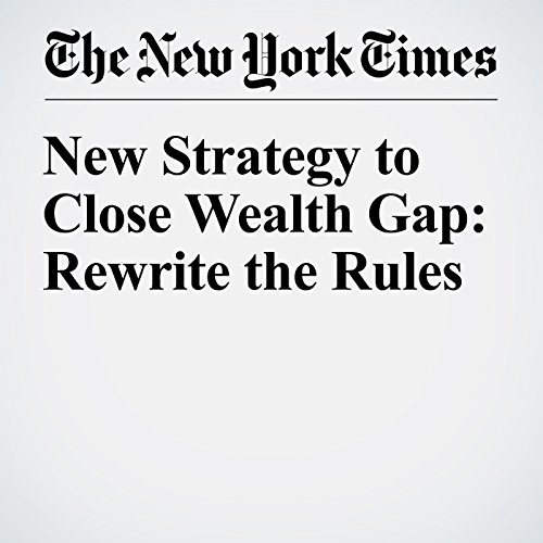 New Strategy to Close Wealth Gap: Rewrite the Rules cover art