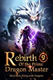 Rebirth of the Prime Dragon Master 9: The Great Fiends (Fiery Skies: Flying with Dragons)
