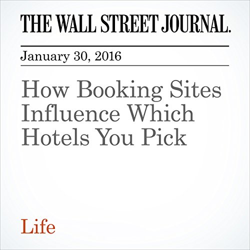 『How Booking Sites Influence Which Hotels You Pick』のカバーアート