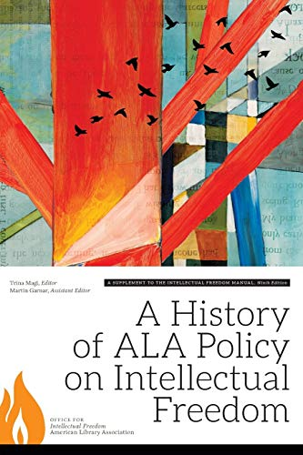 Download A History of ALA Policy on Intellectual Freedom: A Supplement to the Intellectual Freedom Manual 0838913253