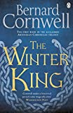 The Winter King: A Novel of Arthur: 01 (Warlord Chronicles)