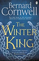 The Winter King (Book One): The First Book in the Acclaimed Arthurian Chronicles Trilogy (Warlord Chronicles)