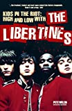 Kids in the Riot: High and Low with The Libertines (English Edition)