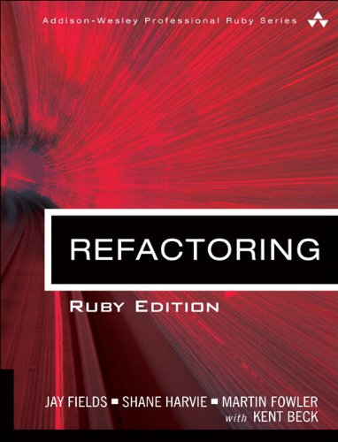 Refactoring: Ruby Edition: Ruby Edition (Addison-Wesley Professional Ruby Series)