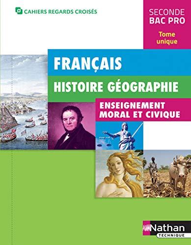 Français Histoire Géographie - 2ème Bac pro (Cahiers regards croisés) Elève - 2018