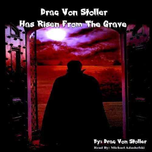 Drac Von Stoller Has Risen from the Grave audiobook cover art