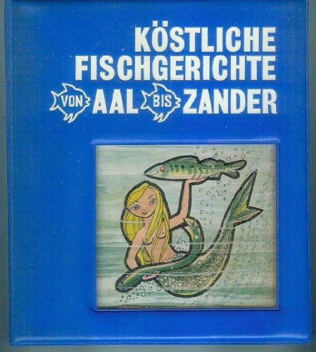Köstliche Fischgerichte von Aal bis Zander.