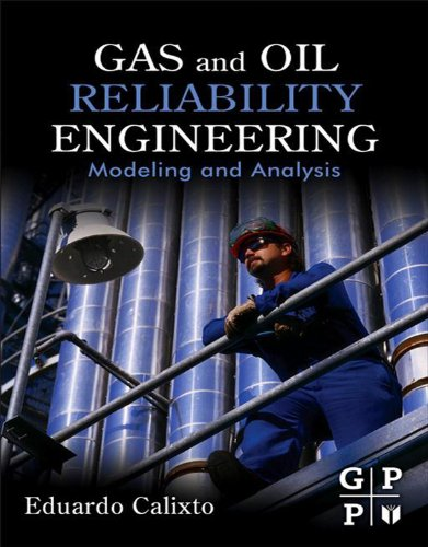 Gas and Oil Reliability Engineering: Modeling and Analysis (English Edition)