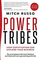 Power Tribes: How Certification Can Explode Your Business! Second Edition