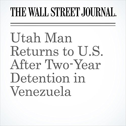 Utah Man Returns to U.S. After Two-Year Detention in Venezuela copertina