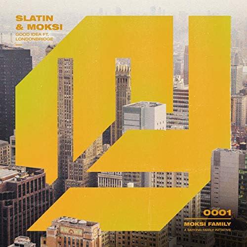 SLATIN & Moksi feat. LondonBridge