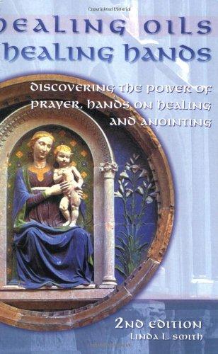 Healing Oils, Healing Hands 2nd Edition