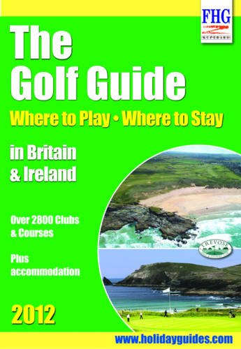 Image OfThe Golf Guide 2012: Where To Play, Where To Stay