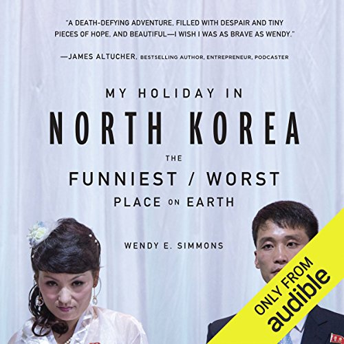 My Holiday in North Korea audiobook cover art