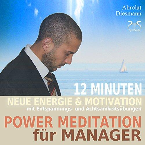Power Meditation für Manager und Managerinnen audiobook cover art