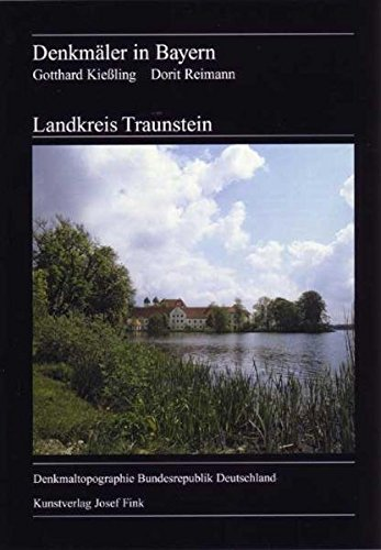 Landkreis Traunstein, Denkmäler in Bayern (Denkmaltopographie der Bundesrepublik Deutschland)