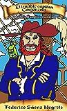 EL TEMIBLE CAPITAN GORGONZOLA: La historia de un pirata enamorado (Spanish Edition)